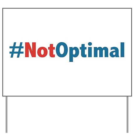 Anti Obama - Not Optimal Yard Sign