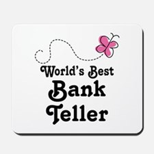 Bank Teller (Worlds Best) Mousepad