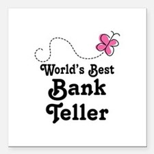 "Bank Teller (Worlds Best) Square Car Magnet 3"" x 3"