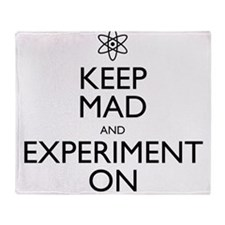 Keep Mad and Experiment On Throw Blanket