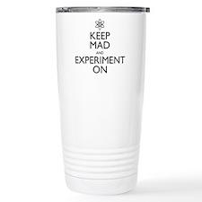 Keep Mad and Experiment On Travel Mug