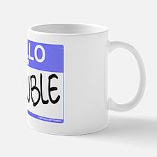 Hello I Am Trouble Mug
