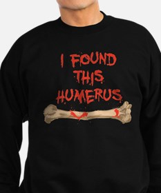 Found this humerus Sweatshirt (dark)