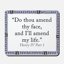 Do Thou Amend Thy Face Mousepad