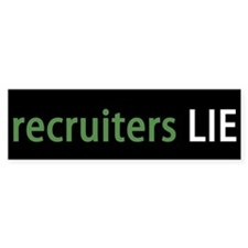 recruiters LIE Bumper Bumper Sticker
