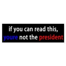 not George Bush Bumper Bumper Sticker