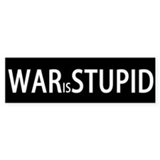 WAR is STUPID Bumper Bumper Sticker