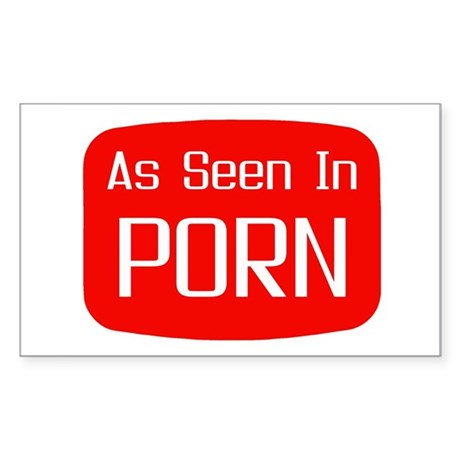 As Seen In PORN! Rectangle Sticker