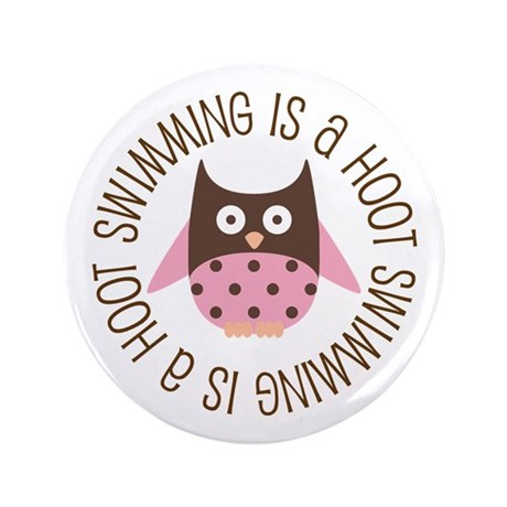 """Swimming Is A Hoot 3.5"""" Button"""