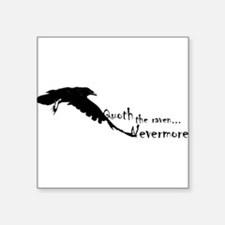"Quoth the Raven... Nevermore Square Sticker 3"" x 3"