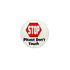 Stop - Please Don't Touch Mini Button