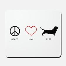 Peace, Love, Drool Mousepad