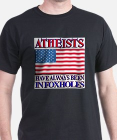 ATHEISTS IN FOXHOLES T-Shirt
