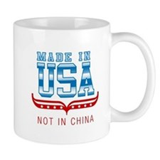 MADE IN USA - NOT IN CHINA Small Mug