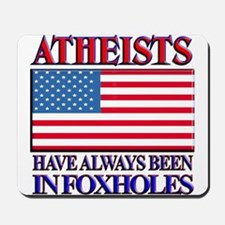 ATHEISTS IN FOXHOLES Mousepad