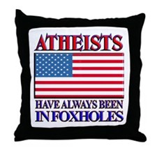 ATHEISTS IN FOXHOLES Throw Pillow