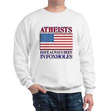 ATHEISTS IN FOXHOLES Sweatshirt