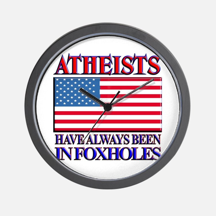 ATHEISTS IN FOXHOLES Wall Clock