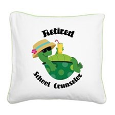 Retired School Counselor Gift Square Canvas Pillow