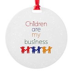 Children are my business Ornament