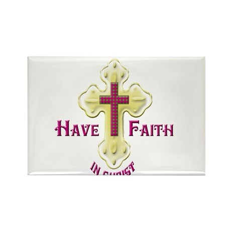 Have Faith in Christ gold cross Rectangle Magnet (