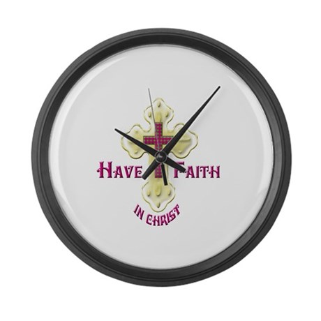 Have Faith in Christ gold cross Large Wall Clock