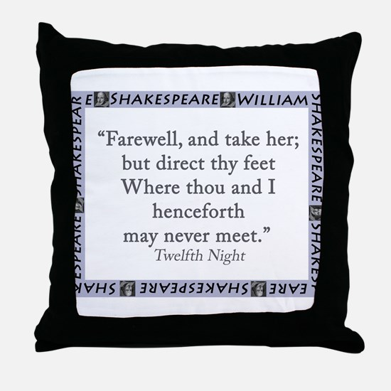 Farewell, And Take Her Throw Pillow