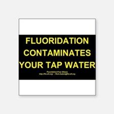 Fluoridation is water contamination Square Sticker