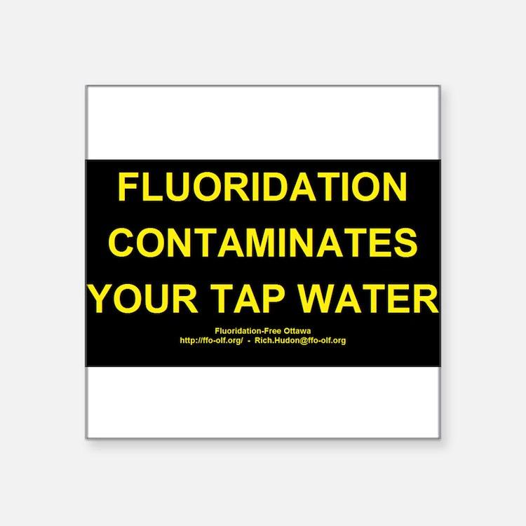 Fluoridation is water contamination Square Sticker