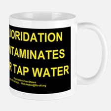 Fluoridation is water contamination Mug
