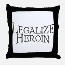 Legalize Heroin!   Throw Pillow