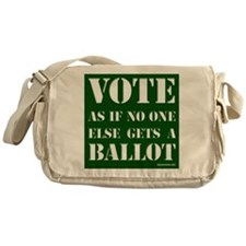 VOTE as if no one else gets a ballot - Messenger B