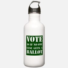 VOTE as if no one else gets a ballot - Sports Water Bottle
