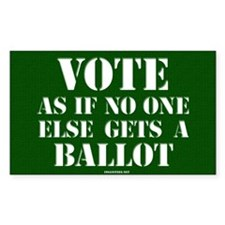 VOTE as if no one else gets a ballot - Decal