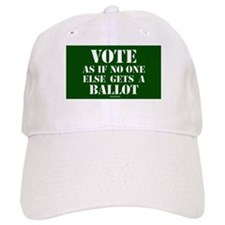 VOTE as if no one else gets a ballot - Baseball Cap