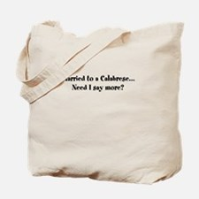 Married to a Calabrese Tote Bag