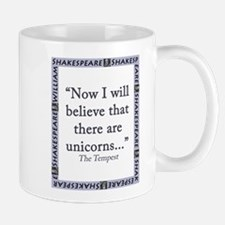 Now I Will Believe That There Are Unicorns.... Mug