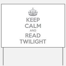 Keep calm and read twilight Yard Sign