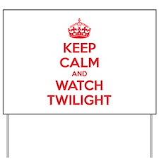 Keep calm and watch twilight Yard Sign