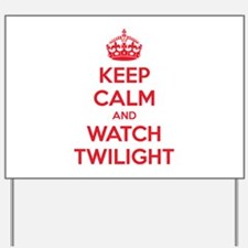 Keep calm and watch twilight Yard Sign