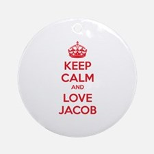 Keep calm and love Jacob Ornament (Round)
