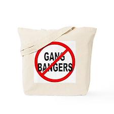 Anti / No Gang Bangers Tote Bag