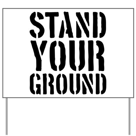 Stand Your Ground Yard Sign