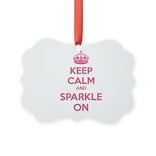 Keep calm and sparkle on Ornament