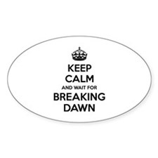 Keep calm and wait for breaking dawn Decal