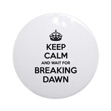 Keep calm and wait for breaking dawn Ornament (Rou