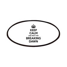 Keep calm and wait for breaking dawn Patches