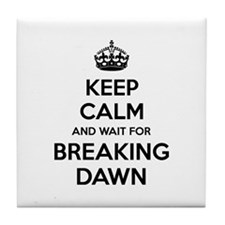 Keep calm and wait for breaking dawn Tile Coaster
