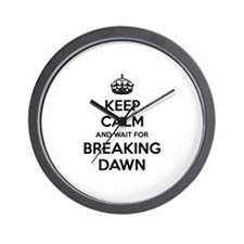 Keep calm and wait for breaking dawn Wall Clock