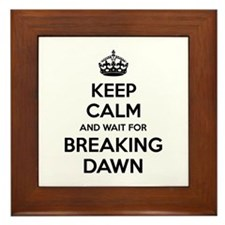 Keep calm and wait for breaking dawn Framed Tile